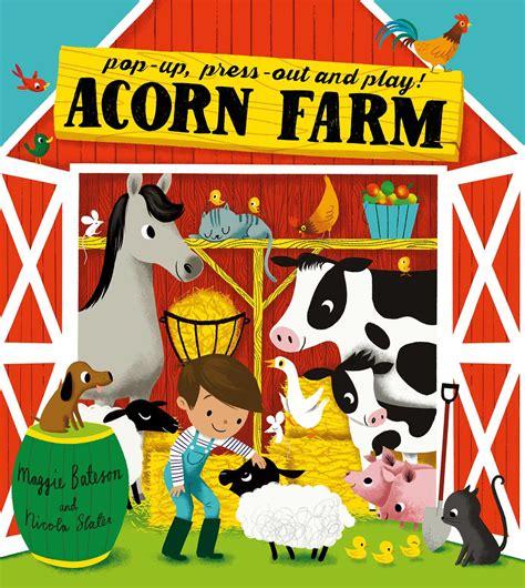 farm picture books acorn farm book by maggie bateson nicola slater
