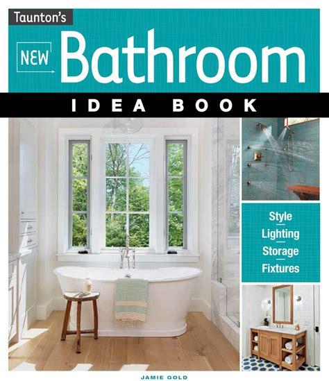 bathroom design book bookmarks june 2017 the new bathroom idea book kitchen