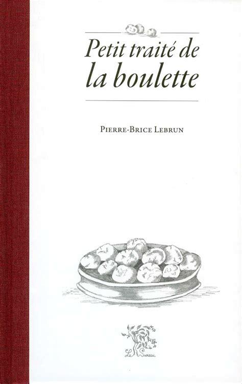 libro petit trait de la calam 233 o petit trait 233 de la boulette