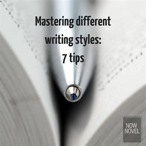7 Tips To Do The Style On A Budget by Mastering Different Styles Of Writing 7 Tips Now Novel
