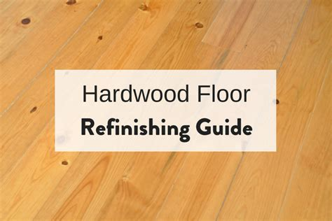 hardwood floor refinishing guide