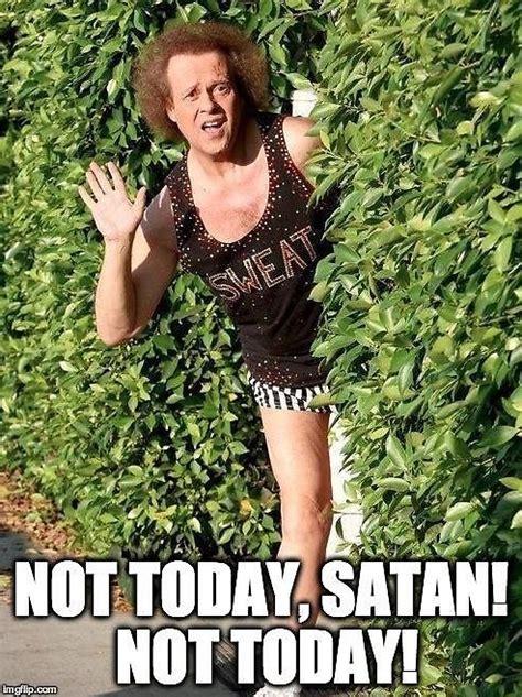 Richard Simmons Memes - quot not today satan richard simmons meme quot by akl85ky redbubble