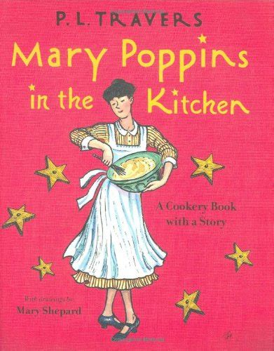 mary poppins in the 0152060804 mary poppins in the kitchen a cookery book with a story media books non fiction literary books