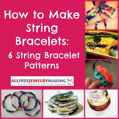 How To Make String - how to make string bracelets 6 string bracelet patterns