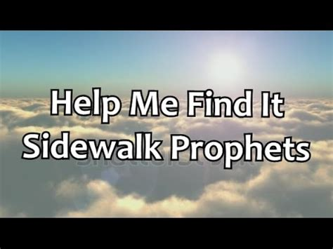Help Me Find by Help Me Find It Sidewalk Prophets