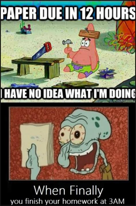 Memes About Writing Papers - spongebob relates to my school work memes pinterest
