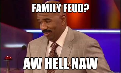 Family Feud Meme - family feud aw hell naw steve harvey aw hell naw