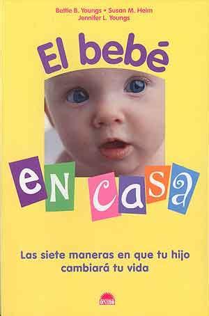 el post que cambiara tu vida el bebe en casa las siete maneras en que tu hijo cambiar 225 tu vida b