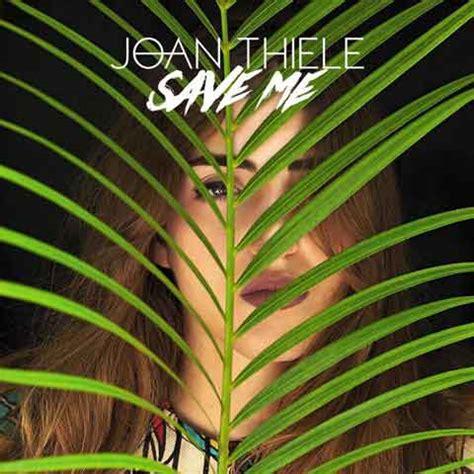 testo save me joan thiele save me testo traduzione e ufficiale