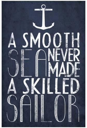 Poster Quote Inspiratif A Smooth Sea Never Made A Skilled Sailor a smooth sea never made a skilled sailor posters at allposters