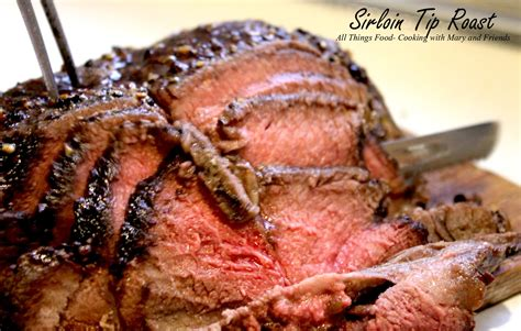 cooking with mary and friends sirloin tip roast west