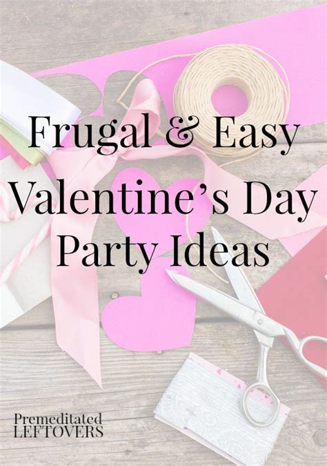 11 frugal diy valentine s day decor ideas stretching a frugal valentine s day party ideas premeditated leftovers