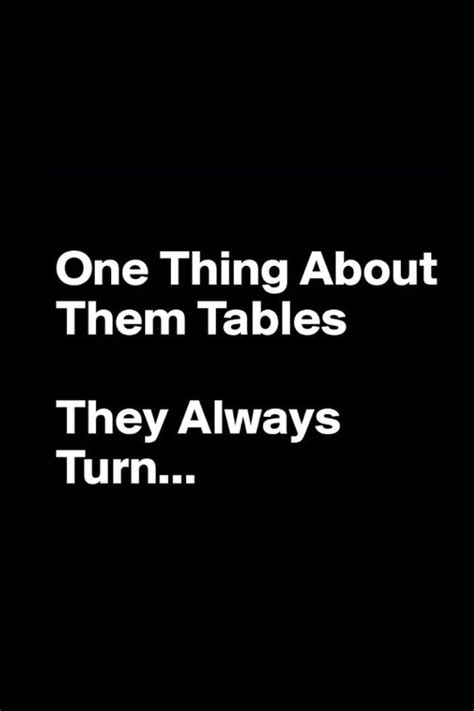table that turns you one thing about them tables they always turn indeed