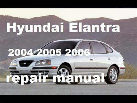 hyundai elantra service repair manual 2004 2005 2006 youtube