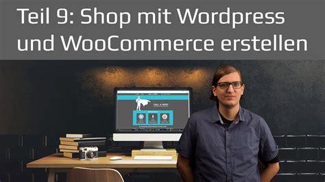 tutorial wordpress online shop wordpress woocommerce shop erstellen wordpress tutorial