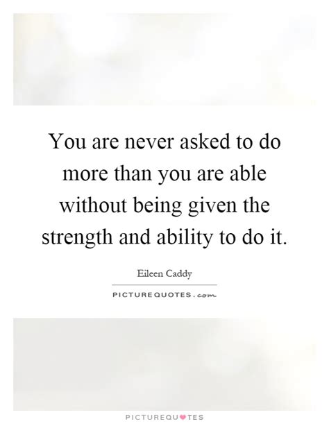 Does Being Never Being Able To Commit by You Are Never Asked To Do More Than You Are Able Without