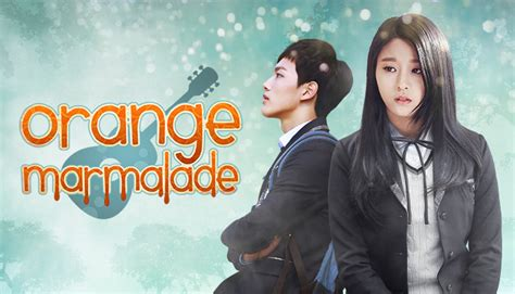 film korea orange marmalade orange marmalade 오렌지 마말레이드 watch full episodes free on