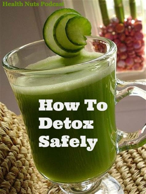 How To Do A Detox Fast Safely by Healthnuts Podcast 16 The Right Wrong Ways To Detox