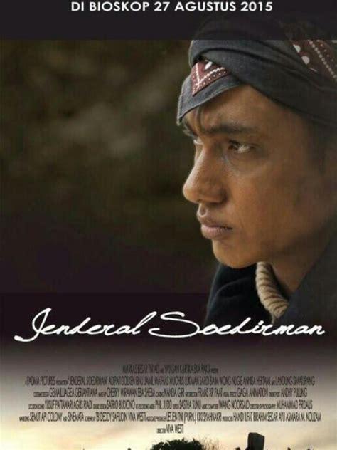 film perjuangan merebut kemerdekaan 4 tokoh perjuangan di film jendral soedirman celeb