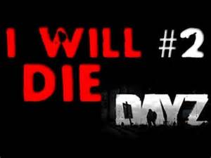 dayz i will die 2 i prefer dead people commentary