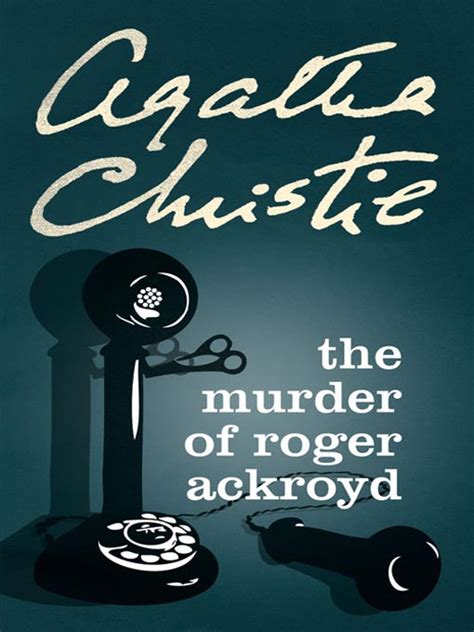 the murder of roger ackroyd a hercule poirot mystery hercule poirot mysteries austenitis the murder of roger ackroyd
