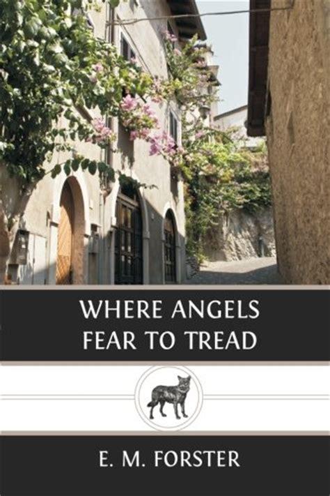 where angels fear to tread forster e m mini store gradesaver