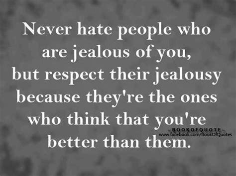 Why Is He Never Jealous by Never Who Are Jealous Of You But Respect