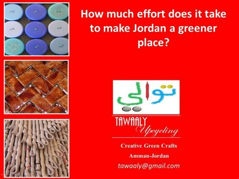 how does it take to crate a tawaaly upcycling how much effort does it take to make a gree