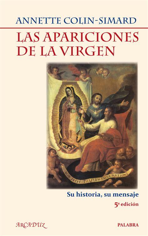 libro las apariciones de la virgen de annette colin simard