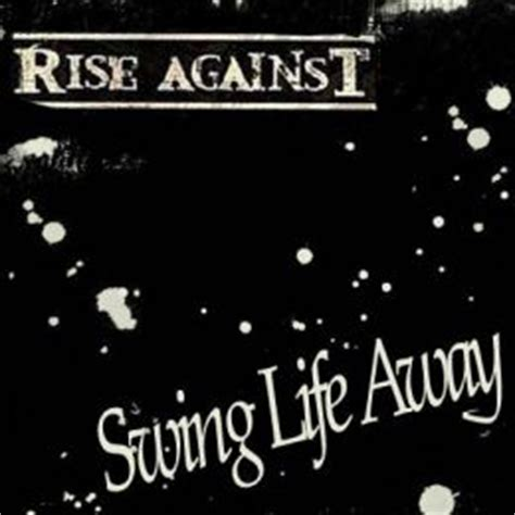 rise against swing life away chords best acoustic songs ever