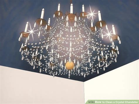 How To Clean A Chandelier With Crystals 3 Ways To Clean A Chandelier Wikihow