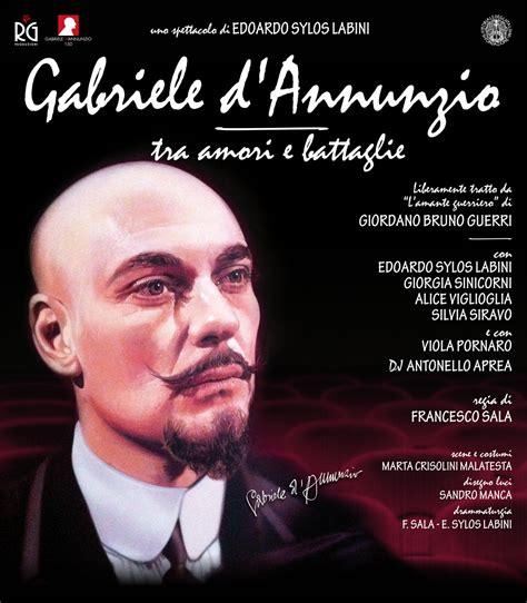 gabriele dannunzio biografia letteratura gabriele d annunzio tra amori e battaglie teatro manzoni