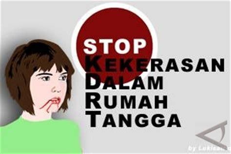 Stop Kdrt Kekerasan Dalam Rumah Tangga apa yang perlu dilakukan ketika mendapati kekerasan dalam rumah tangga skrria s