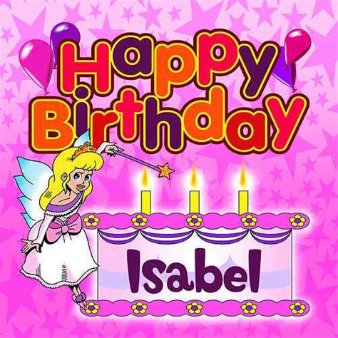 imagenes de happy birthday isabel happy birthday isabel by the birthday bunch napster