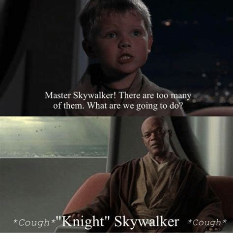 what are we going to do on the bed master skywalker there are too many of them what are we