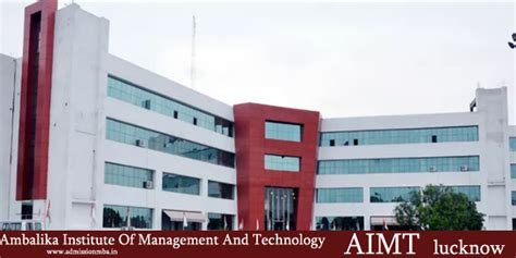 Lucknow Mba Admission 2017 by Ambalika Institute Of Management And Technology Aimt Lucknow