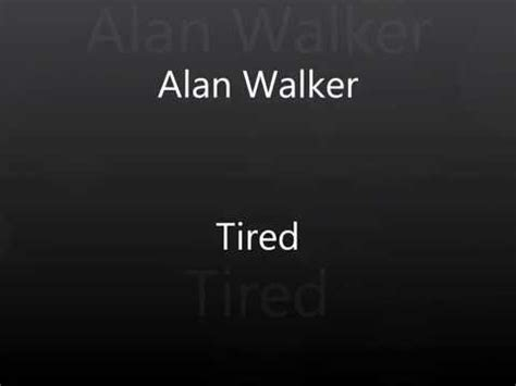 alan walker tired lyrics tired alan walker instrumental youtube