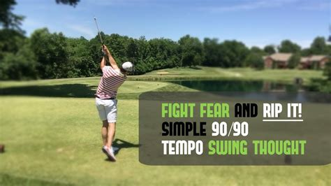swing thoughts for tempo golf swing tempo 90 90 swing thought to fight fear and