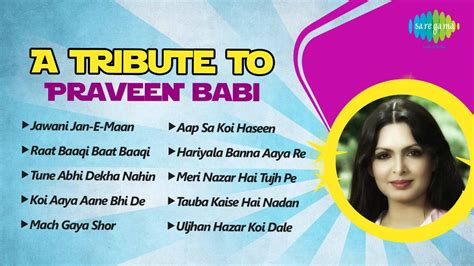 parveen babi all songs list a tribute to parveen babi most popular hindi songs youtube