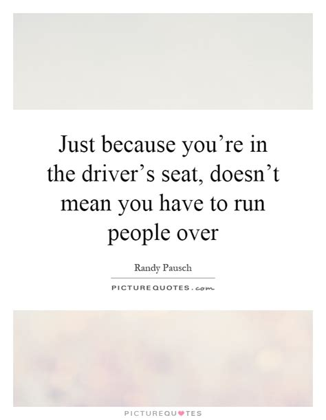 lyrics to drivers seat just because you re in the driver s seat picture quotes