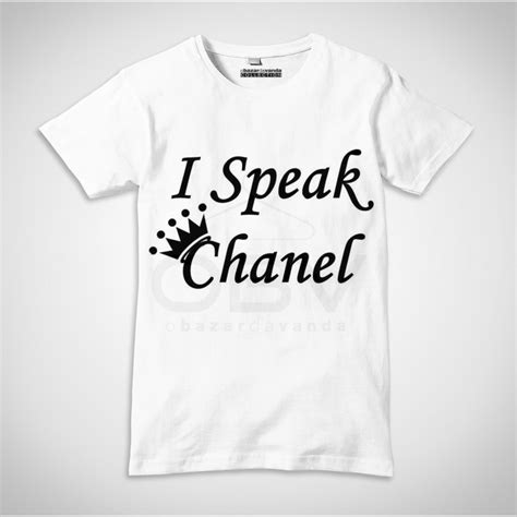 t shirt quot i speak chanel quot