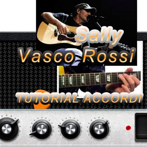 spartito sally vasco vasco sally tutorial accordi