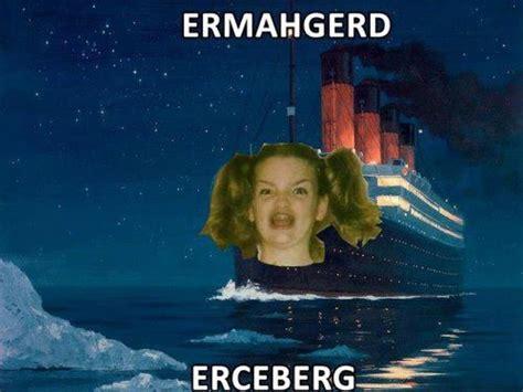 titanic film jokes ermamgerderceberg titanic ermahgerd funny pictures