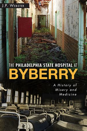 p is for philadelphia books the philadelphia state hospital at byberry a history of