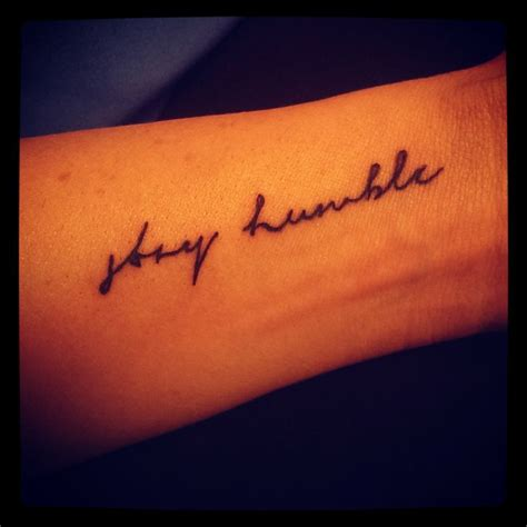 stay humble tattoo stay humble words to remember stay humble