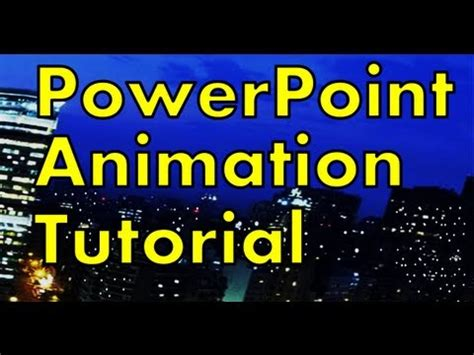 powerpoint tutorial advanced animation techniques powerpoint animation tutorial how to make a night city
