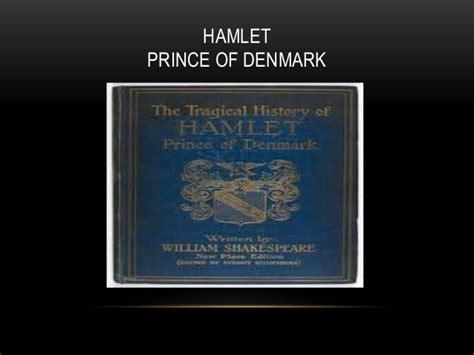 hamlet prince of denmark hamlet prince of denmark