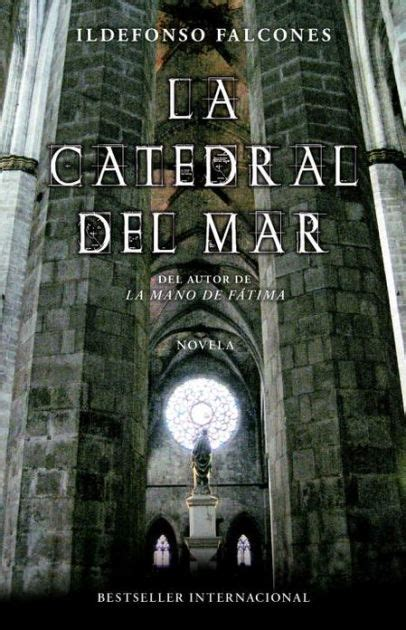 la catedral del mar b0062xclz6 la catedral del mar the cathedral of the sea by ildefonso falcones paperback barnes noble 174