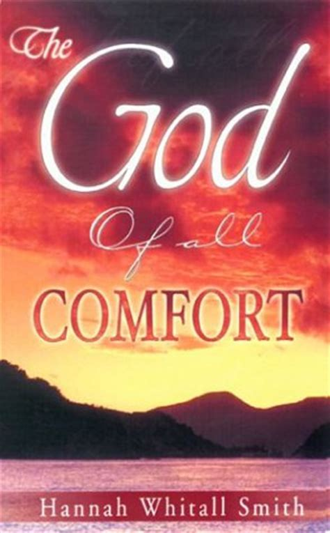 god is a god of comfort god of all comfort by hannah whitall smith reviews