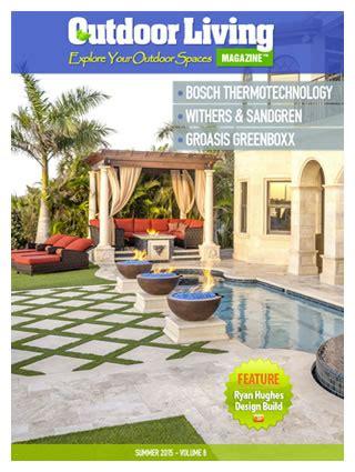 backyard living magazine artistry of space by florida pool builder ryan hughes
